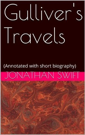 Gulliver's Travels (Annotated with short biography)