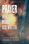 Prayer: Why Our W...