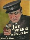 Joe Phenix; the Police Spy [Annotated]: An 1878 Detective Thriller, Newly Edited and Annotated