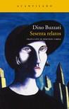 Sesenta relatos by Dino Buzzati