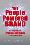 The People Powered Brand: A Blueprint for B2B Brand and Culture Transformation