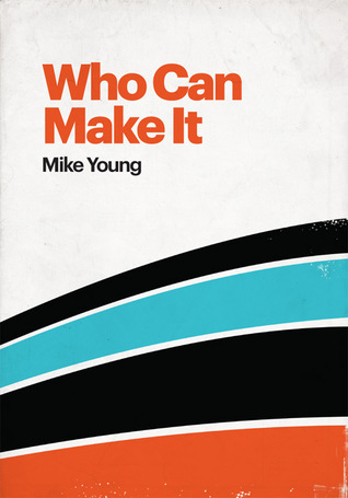 Ebook Who Can Make It by Mike  Young read!