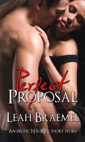 Perfect Proposal by Leah Braemel