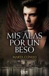 Mis alas por un beso by Marta Conejo