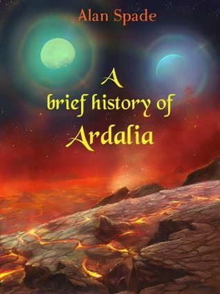 A Brief History of Ardalia