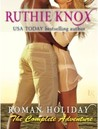 Roman Holiday by Ruthie Knox