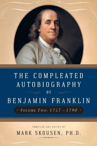 The Compleated Autobiography of Benjamin Franklin (1757-1790): 2