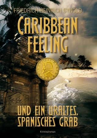 Caribbean feeling und ein uraltes, spanisches Grab