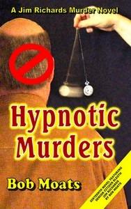 Hypnotic Murders (A Jim Richards Murder Mystery #16)
