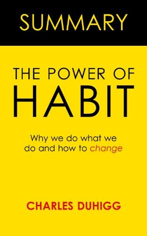The Power of Habit: By Charles Duhigg -- Summary
