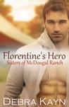 Florentine's Hero (Sisters of McDougal Ranch, #4)
