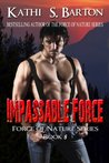 Impassable Force (Force of Nature #8)