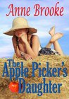 The Apple Picker's Daughter by Anne Brooke