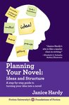 Planning Your Novel: Ideas and Structure (Foundations of Fiction #1)