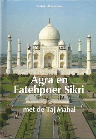 Agra en Fatehpoer Sikri met de Taj Mahal