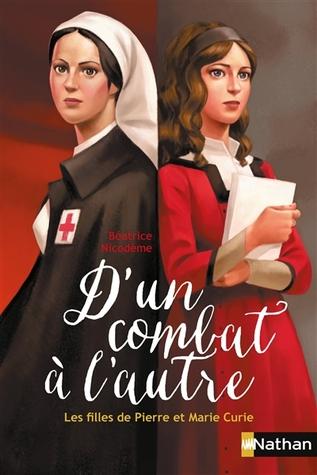 D'un combat à l'autre : les filles de Pierre et Marie Curie