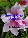 Growing Great Azaleas (GardenEzi Gardening Guides)
