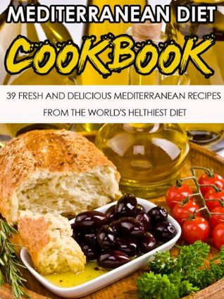 Mediterranean diet 39 fresh and delicious mediterranean recipes 20986507 forumfinder Image collections