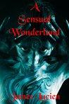 A Sensual Wonderland