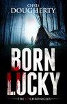 Born Lucky (The JD Chronicles, #1)
