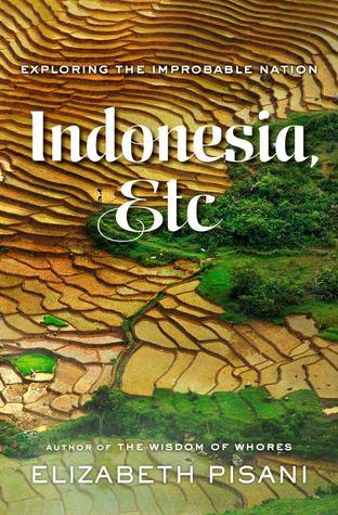 Indonesia, Etc. by Elizabeth Pisani
