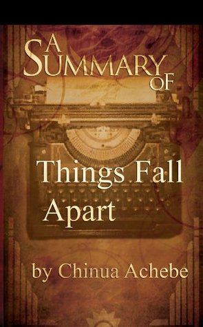 A Summary of Things Fall Apart by Chinua Achebe