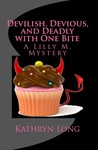 Devilish, Devious, and Deadly with One Bite (Lilly M., #3)