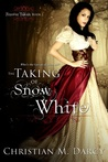 The Taking of Snow White by Christian M. Darcy