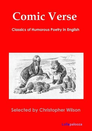 Comic Verse: Classics of Humorous Poetry in English
