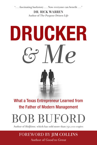Drucker & Me: How Peter Drucker and a Texas Entrepreneur Conspired to Change the World