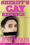 Sheriff's Gay Revenge (gay blackmail bdsm erotica) (Gay Sheriff Serial Book 1)