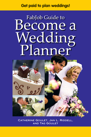 fabjob guide to become a wedding planner by catherine goulet