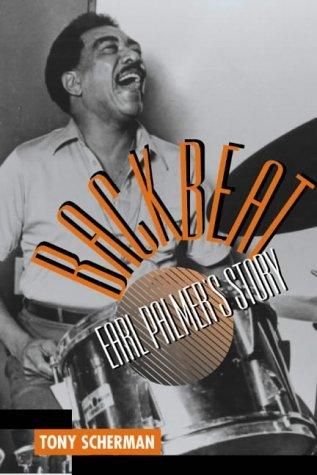 Backbeat Earl Palmers Story By Tony Scherman