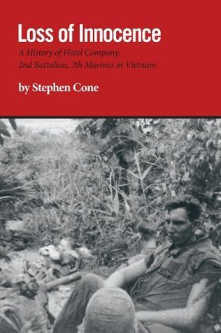 Loss of Innocence: A History of Hotel Company, 2nd Battalion, 7th Marines in Vietnam