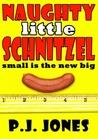 Naughty Little Schnitzel by P.J. Jones