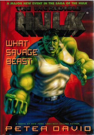 The Incredible Hulk: What Savage Beast