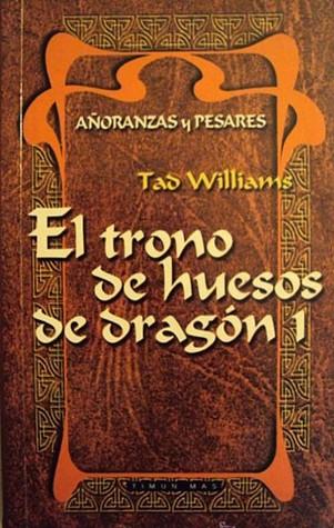 El trono de huesos de dragón 1 (Añoranzas y pesares, #1.1)
