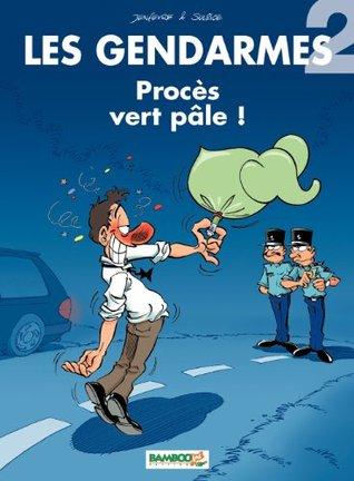 Procès vert pâle ! (Les Gendarmes, #2)