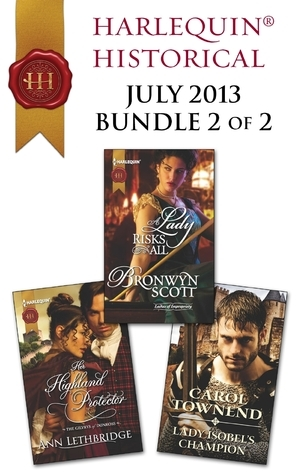 Harlequin Historical July 2013 - Bundle 2 of 2: Her Highland Protector\A Lady Risks All\Lady Isobel's Champion