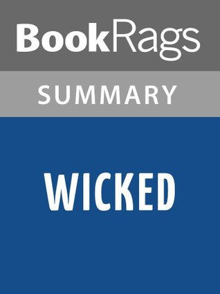Wicked: The Life and Times of the Wicked Witch of the West by Gregory Maguire l Summary & Study Guide