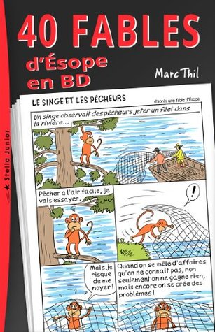 40 Fables Désope En Bd By Marc Thil