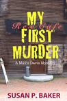 My First Murder -xld: A Mavis Davis Mystery
