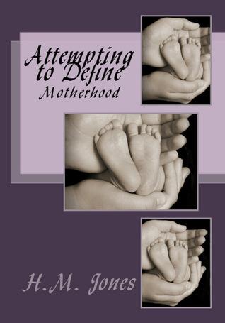 Attempting to Define: Motherhood