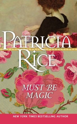 book cover: Must Be Magic by Patricia Rice