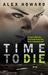 Time To Die (DI Hanlon, #1)
