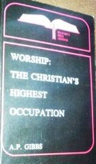 Worship: The Christians Highest Occupation