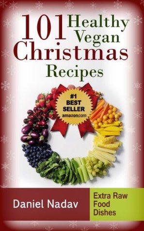 101 Healthy Vegan Christmas Recipes
