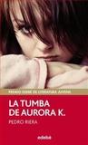 La tumba de Aurora K. by Pedro Riera