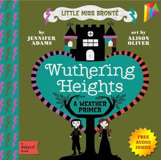 Wuthering Heights A BabyLit® Weather Primer: --- Free Audio Book Inside