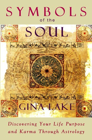 Symbols of the soul discovering your karma through astrology by symbols of the soul discovering your karma through astrology by gina lake fandeluxe Image collections